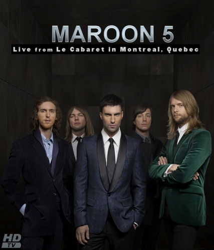 Maroon 5 - Live from Le Cabaret in Montreal Quebec (2007) HDTVRip 720p