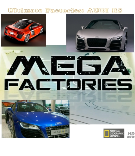 National Geographic: Ultimate Factories Audi R8 (2009) HDTVRip
