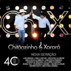 Chitãozinho & Xororó – 40 Anos: Nova Geração