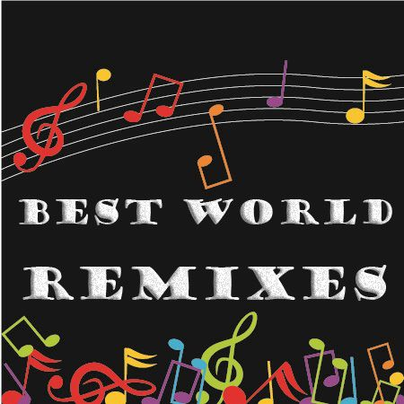 Best World Remixes (April)(2011)