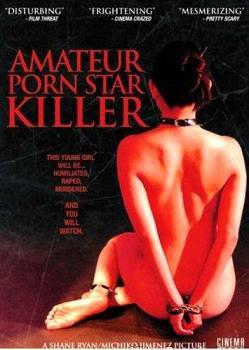 Тёмная сторона порно фильмов / Amateur Porn Star Killer (2006) SATRip