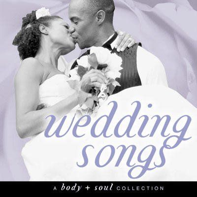 Wedding Songs on Modern Wedding Songs On Cd A Body Soul Collection Wedding Songs