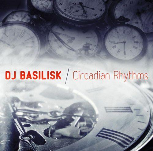 DJ Basilisk - Circadian Rhythms (2012)
