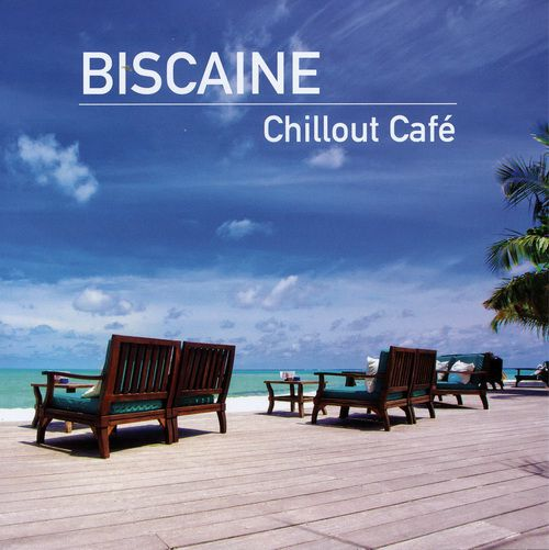 Biscaine - Chillout Cafe (2012)