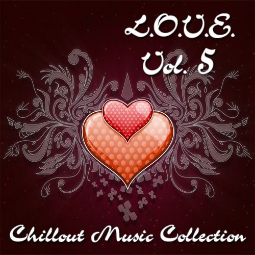 L.O.V.E. Vol.5: Chillout Music Collection (2012)