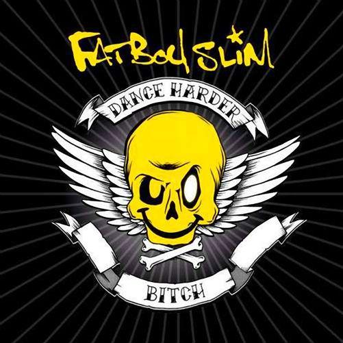 Fatboy Slim - Dance Harder Bitch (2012)