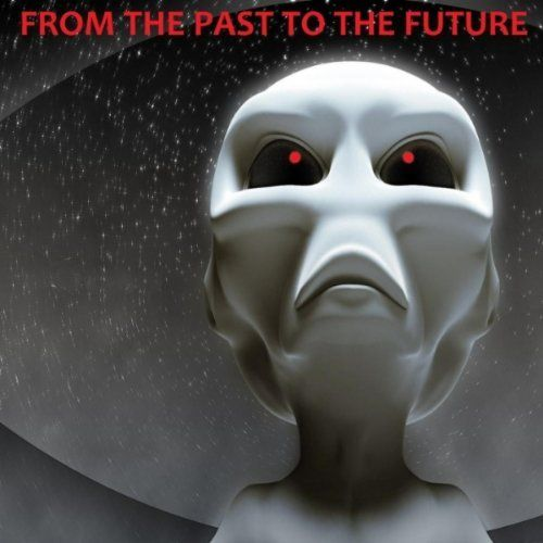 From The Past To The Future (2012)