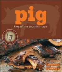 James Villas - Pig: King of the Southern Table / Свинья: королева южной кухни [2010, MOBI, ENG]