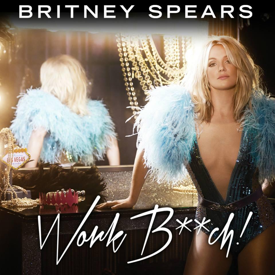 Britney Spears - Work B*tch