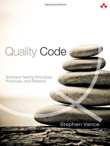 Quality Code Software Testing Principles, Practices, and Patterns (EPUB+PDF)