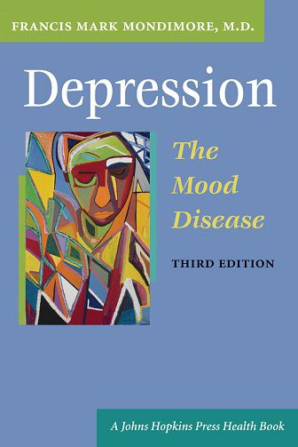 Depression, the Mood Disease by Francis Mark Mondimore