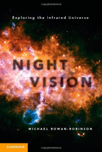Professor Michael Rowan-Robinson, Night Vision Exploring the Infrared Universe