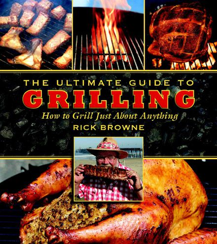 The Ultimate Guide to Grilling: How to Grill Just About Anything (EPUB)
