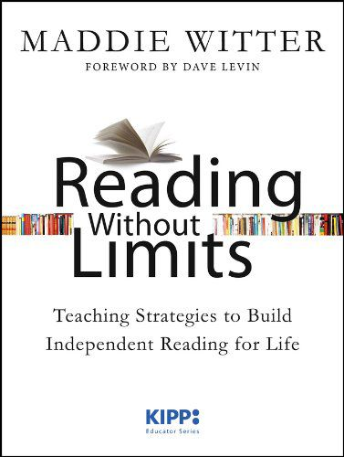 Maddie Witter, Reading Without Limits Teaching Strategies to Build Independent Reading for Life