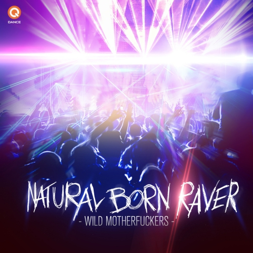 (Hardstyle) Wild Motherfuckers - Natural Born Raver - 2013, FLAC (tracks), lossless, WEB [Q083]