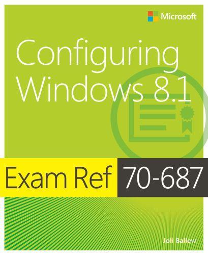 Ballew J. - Exam Ref 70-687: Configuring Windows 8.1 [2014, PDF / EPUB, ENG]