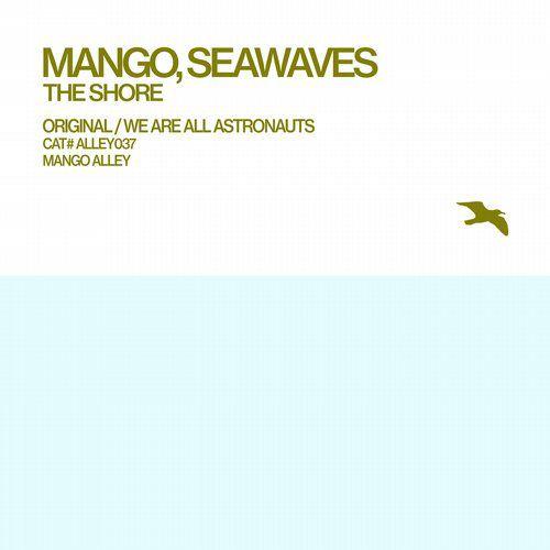 (Ambient, Downtempo, IDM, Progressive House) [WEB] Mango, Seawaves - The Shore [Mango Alley Recordings (ALLEY037)] - 2014, FLAC (tracks), lossless