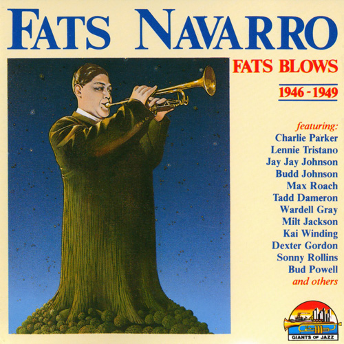 (Bop) [CD] Fats Navarro - Fats Blows 1946-1949 - 1991 [Giants Of Jazz CD 53076], FLAC (tracks+.cue), lossless