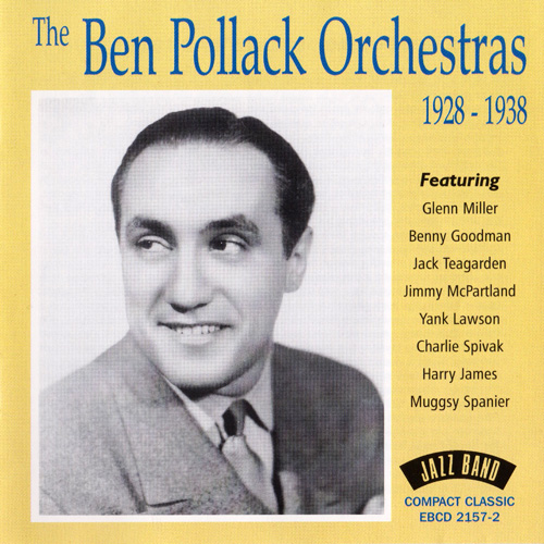 (New Orleans Jazz, Big Band) [CD] Ben Pollack - The Ben Pollack Orchestras 1928-1938 - 2000 {EBCD 2157-2}, FLAC (tracks+.cue), lossless