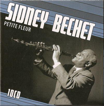 (Swing, Big Band) Sidney Bechet - Petite fleur (1931-1952),10 CDs Box-Set - 2008, FLAC (image+.cue), lossless
