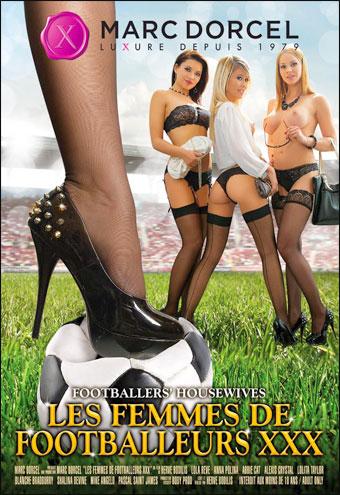 Постер:Marc Dorcel - Les Femmes de footballeurs XXX / Footballers' Housewives (2014) DVDRip