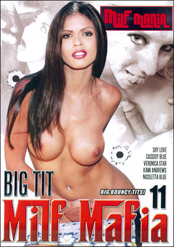 Большие сиськи мамочек-мафиози 11 / Big Tit MILF Mafia 11 (2011)