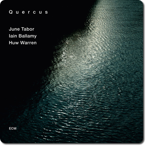 [TR24][OF] June Tabor, Iain Ballamy, Huw Warren - Quercus - 2013 (Contemporary Jazz)