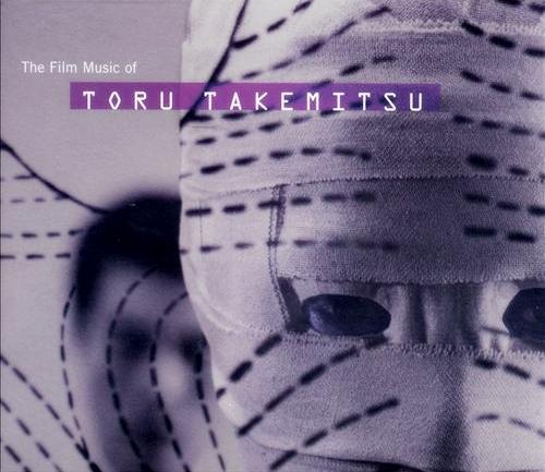 Toru Takemitsu (武満徹) - The Film Music Of Toru Takemitsu (1997) [FLAC|Lossless]<Modern Classical, Experimental, Score>