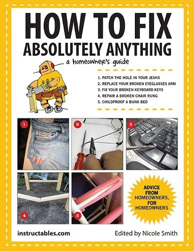 How to Fix Absolutely Anything A Homeowners Guide