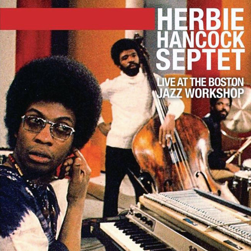 (Jazz-Funk, Free Jazz) [CD] Herbie Hancock Septet - Live At The Boston Jazz Workshop - 2015, FLAC (tracks+.cue), lossless