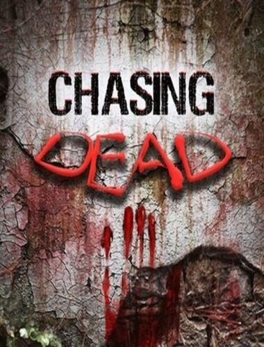 Chasing Dead [RUS / ENG] (2016) RePack by VickNet