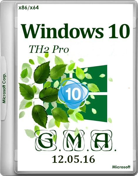Windows 10 PRO TH2 x86/x64 RUS G.M.A. v.12.05.16