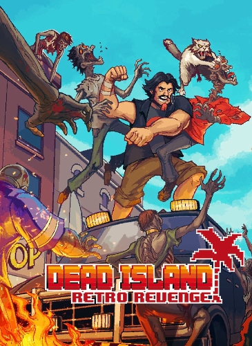 Dead Island: Retro Revenge (2016) PC | Лицензия