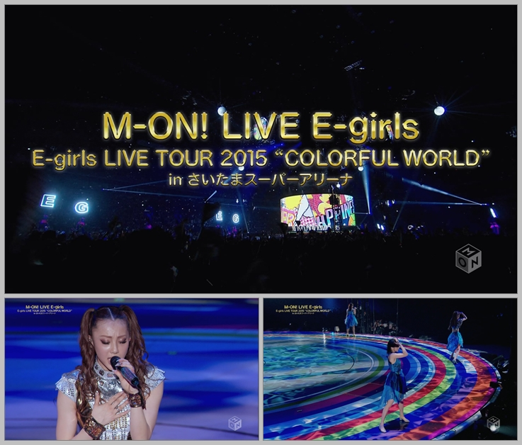 20170130.01.02 E-girls - Live Tour 2015 ''Colorful World'' in Saitama Super Arena (M-ON! HD 2017.01.08) (JPOP.ru).ts.jpg