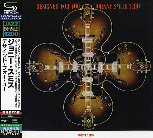 (Bop, Cool, Guitar Jazz) [CD] Johnny Smith Trio - Designed For You (1959) - 2017 {Japan SHM-CD Jazz Masters Collection 1200 Series, WPCR-29157}, FLAC (tracks+.cue), lossless