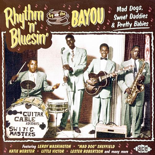 (Blues, Rhythm & Blues, New Orleans R&B) [CD] VA - Rhythm 'n' Bluesin' By The Bayou: Mad Dogs, Sweet Daddies & Pretty Babies - 2015, FLAC (tracks+.cue), lossless