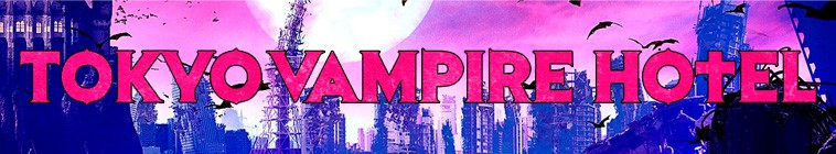 Tokyo Vampire Hotel S01 720p AMZN WEB-DL DDP2 0 H 264-NTb