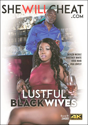 Похотливые чёрные жёны / Lustful Black Wives (2017) DVDRip |
