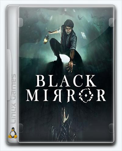 (Linux) Black Mirror (2017) [Ru/Multi] (1.0) License GOG