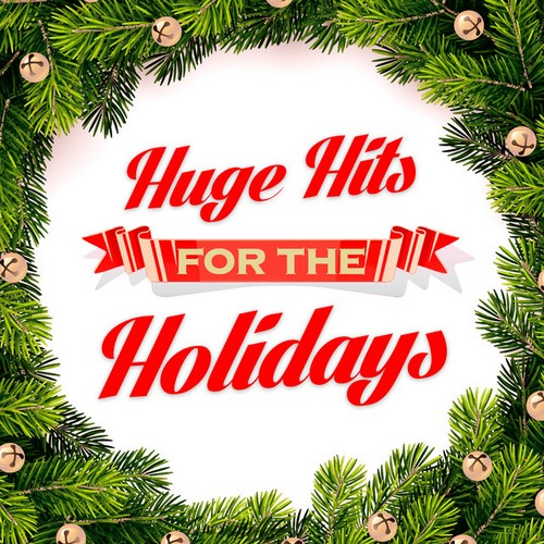 download Huge Hits For The Holidays (2017)