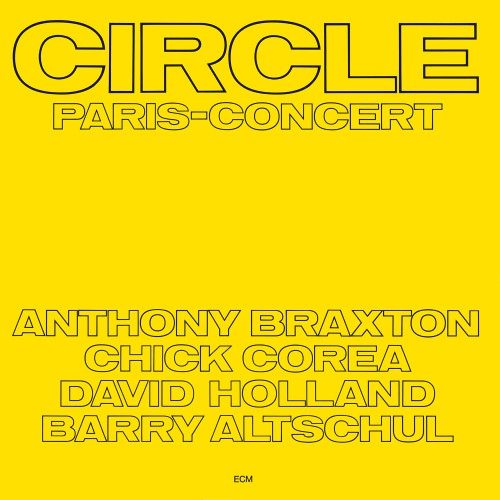 [TR24][OF] Circle (Anthony Braxton, Chick Corea, David Holland, Barry Altschul) - Paris-Concert - 1972 / 2017 (Avant-GardeJazz, Free Improvisation, ECM)
