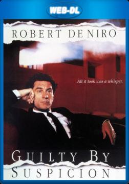 Виновен по подозрению / Guilty by Suspicion (1991) WEB-DLRip 720p