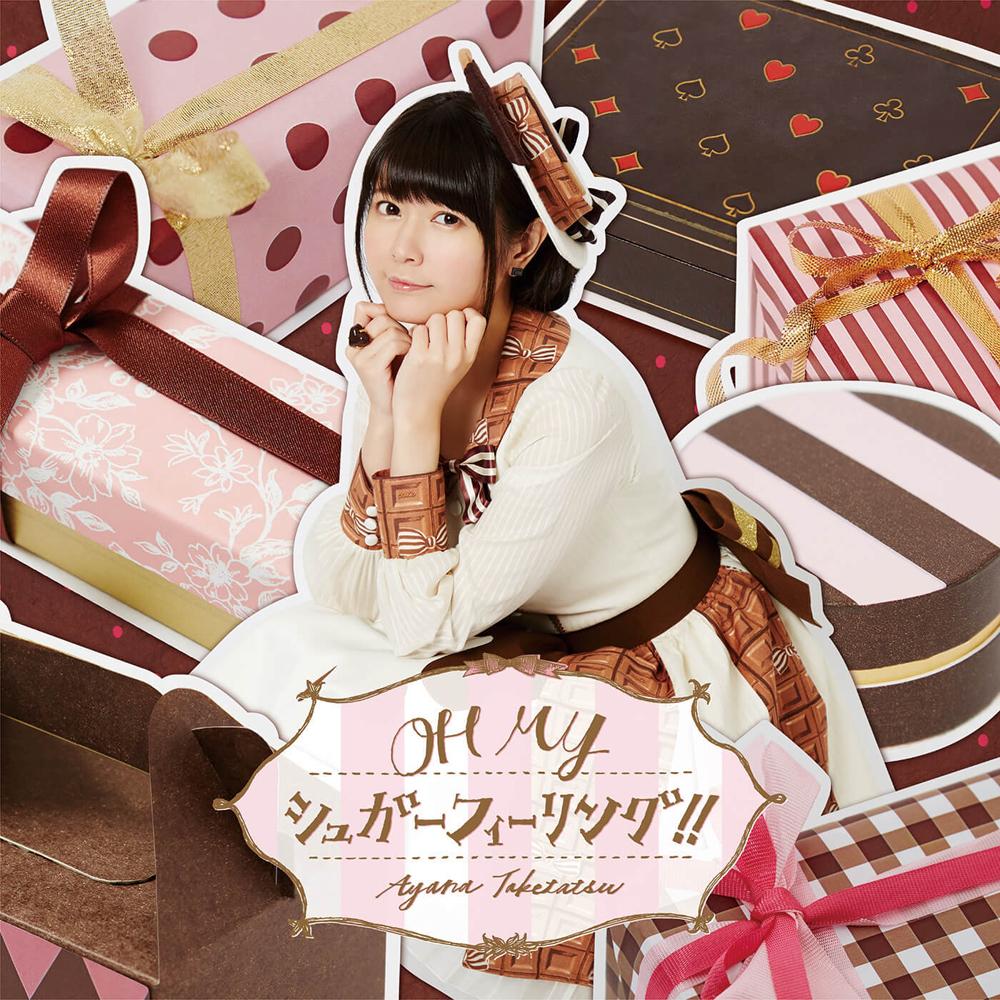 20180301.2201.03 Ayana Taketatsu - Oh My Sugar Feeling!! cover 1.jpg