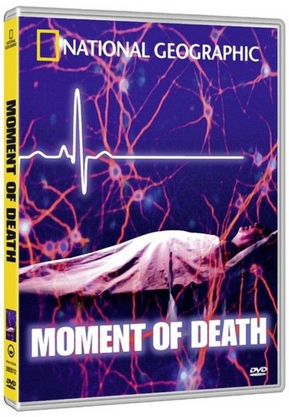 Момент смерти / Moment of Death (Марк Маннуччи / Mark Manucci) [2008, Научно-популярный, DVD5] National Geographic