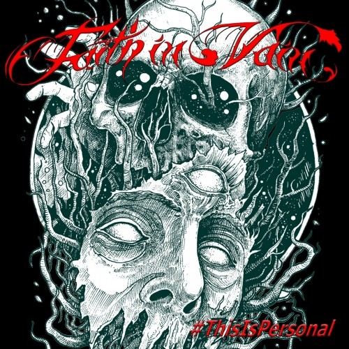 (Melodic Metalcore / Nu Metal) Faith in Vain - #ThisIsPersonal - 2018, MP3, 320 kbps