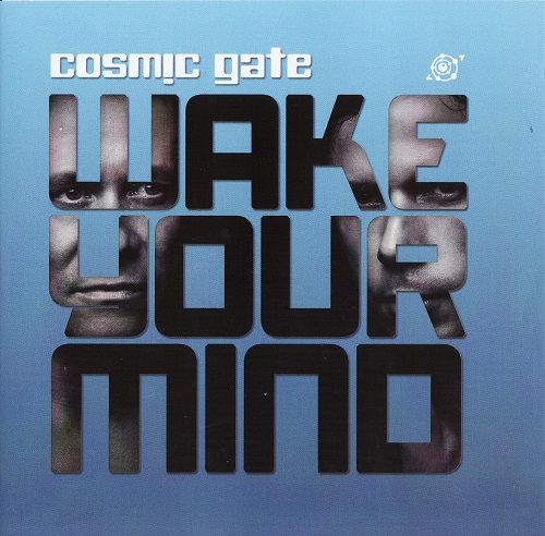 (Trance) [CD] Cosmic Gate - Wake Your Mind - 2011, FLAC (tracks+.cue), lossless