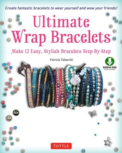 Patrizia Valsecchi - Ultimate Wrap Bracelets: Make 12 Easy, Stylish Bracelets Step-by-Step / Основы витых браслетов: делаем 12 простых, стильных браслетов шаг за шагом [2016, EPUB / PDF, ENG]