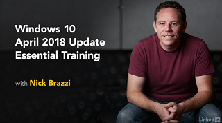 [Lynda.com / Nick Brazzi] Windows 10 April 2018 Update Essential Training [2018, ENG]