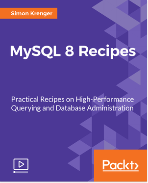 Packtpub - MySQL 8 Recipes [Video] [2017, ENG]