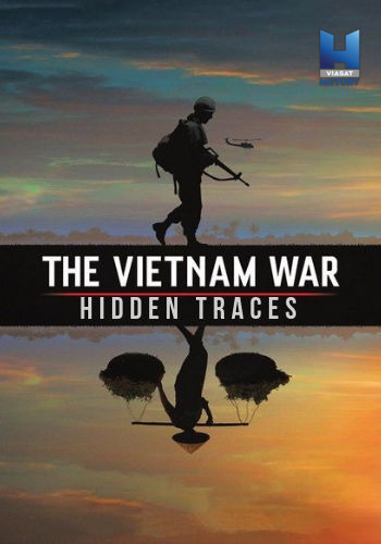 Скрытые следы: Война во Вьетнаме / The Vietnam War. Hidden Traces (2016) HDTVRip [H.264 / 1080p-LQ]